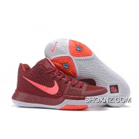 Nike Kyrie 3 Mens BasketBall Shoes Burgundy Lastest 4P5H4
